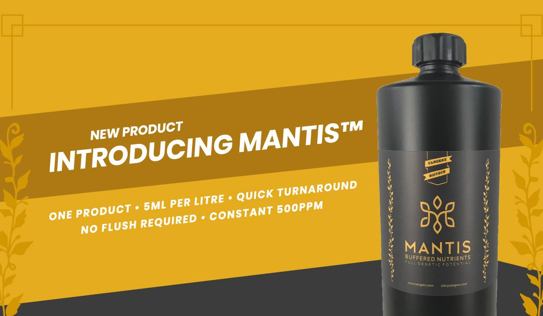 MANTIS™ – From Seed to Harvest, the ONLY Nutrient Product you Need!